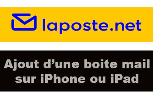 Configurer une boite mail laposte.net sur iPhone ou iPad