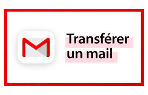 Transférer mail sur Gmail vers autre adresse mail
