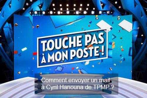 contacter Cyril Hanouna de Touche pas à mon poste