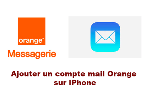 Ajouter un compte mail orange sur iPhone