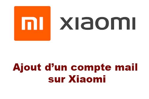 Ajouter un compte mail sur Xiaomi